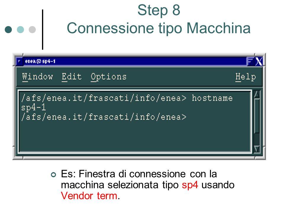 Step 8 Connessione tipo Macchina Es: Finestra di connessione con la macchina selezionata tipo sp4 usando Vendor term.