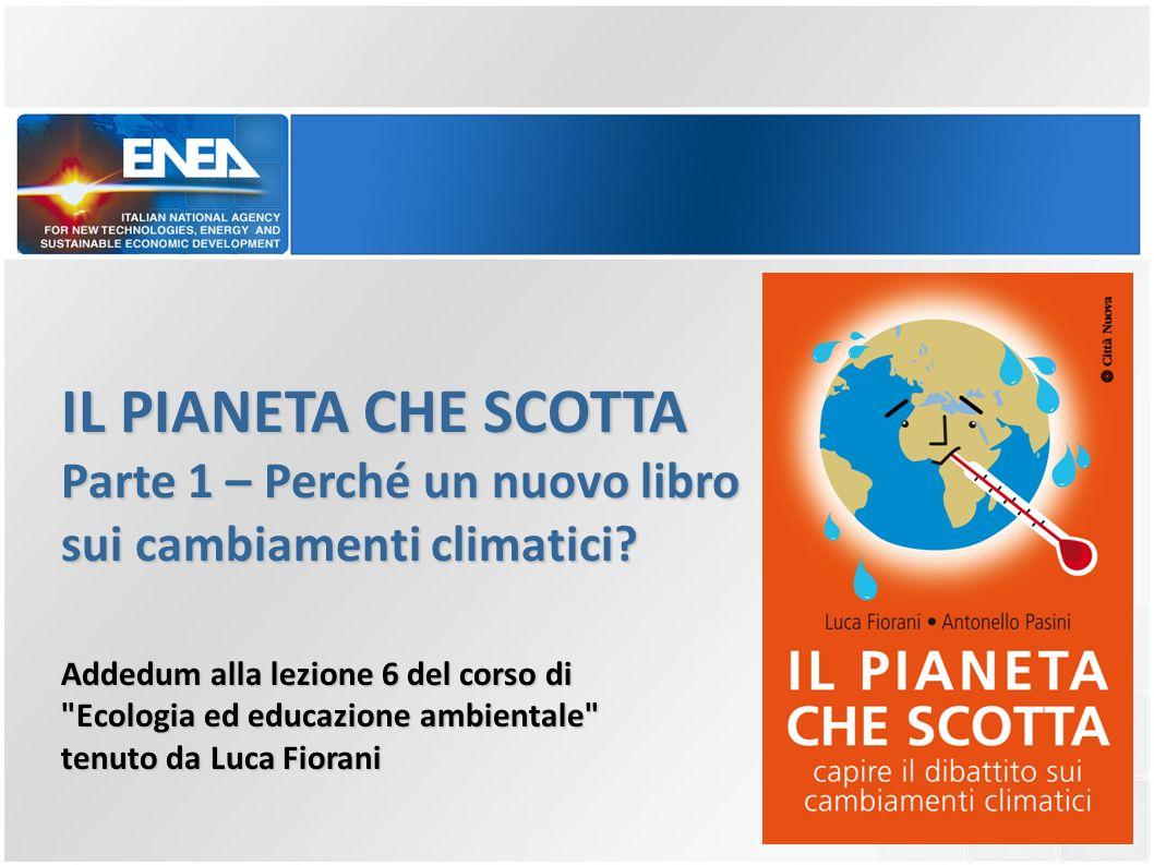 IL PIANETA CHE SCOTTA Parte 1 – Perché un nuovo libro sui cambiamenti climatici? Addedum alla lezione 6 del corso di