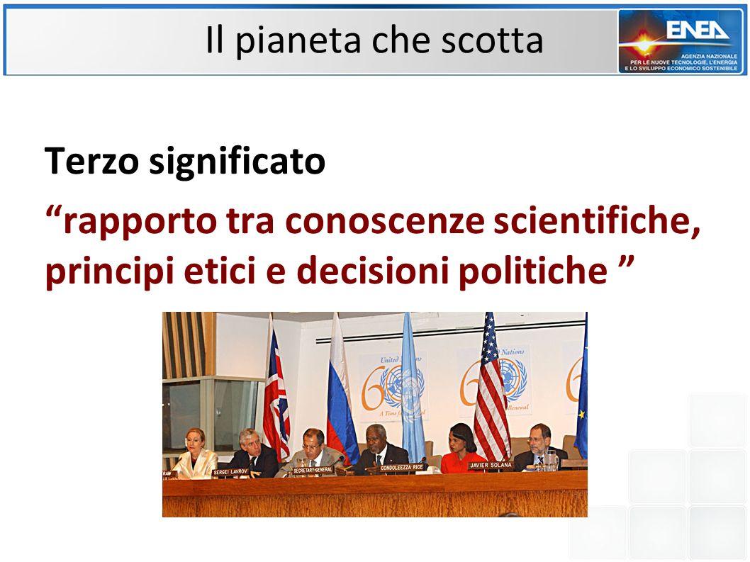 Terzo significato rapporto tra conoscenze scientifiche, principi etici e decisioni politiche Il pianeta che scotta
