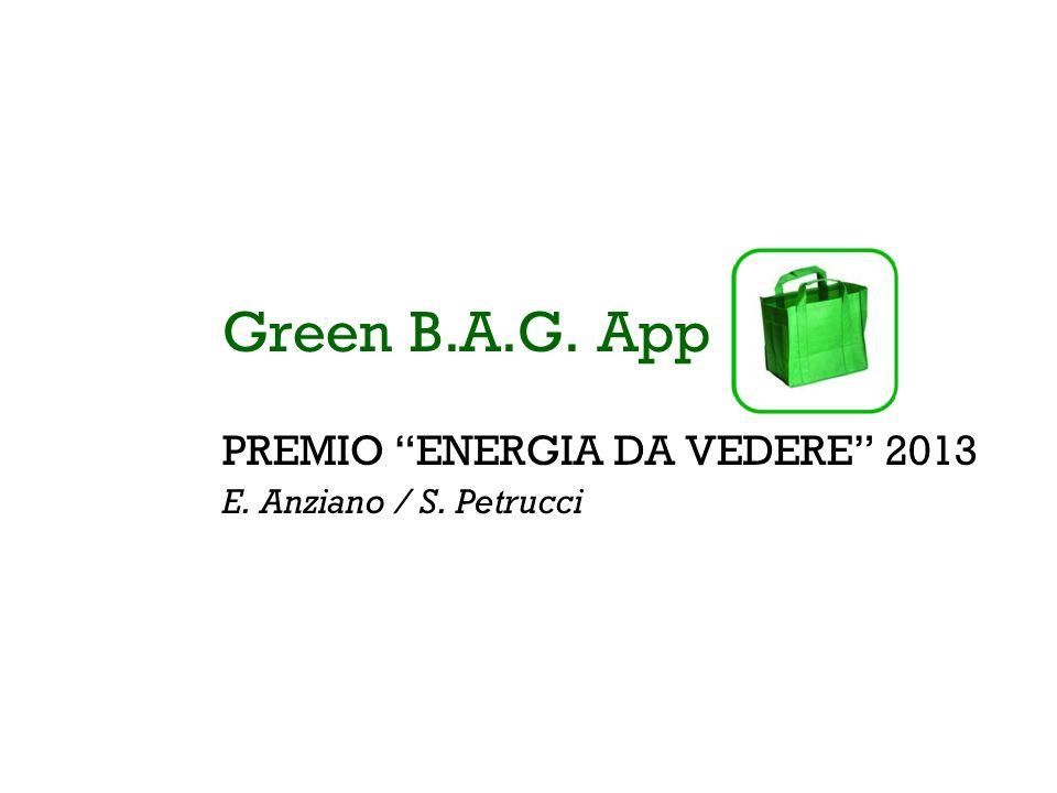 Green B.A.G. App PREMIO ENERGIA DA VEDERE 2013 E. Anziano / S. Petrucci