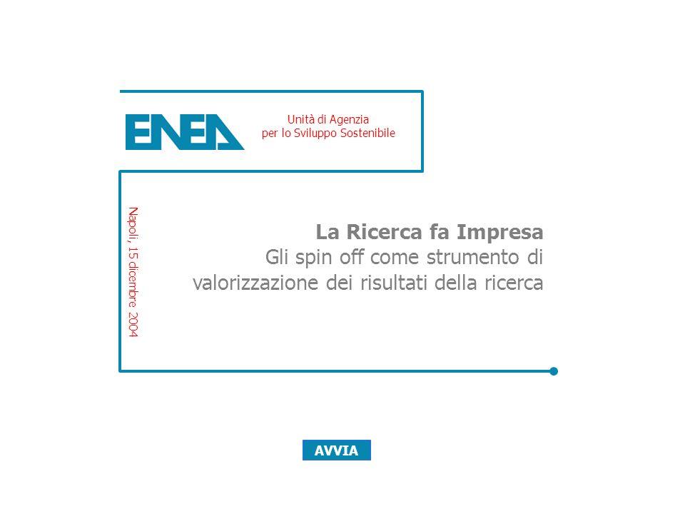 Gli spin off come strumento per la valorizzazione dei risultati della ricerca Gli spin off della ricerca Alcune caratteristiche A cura di: ENEA - Unit