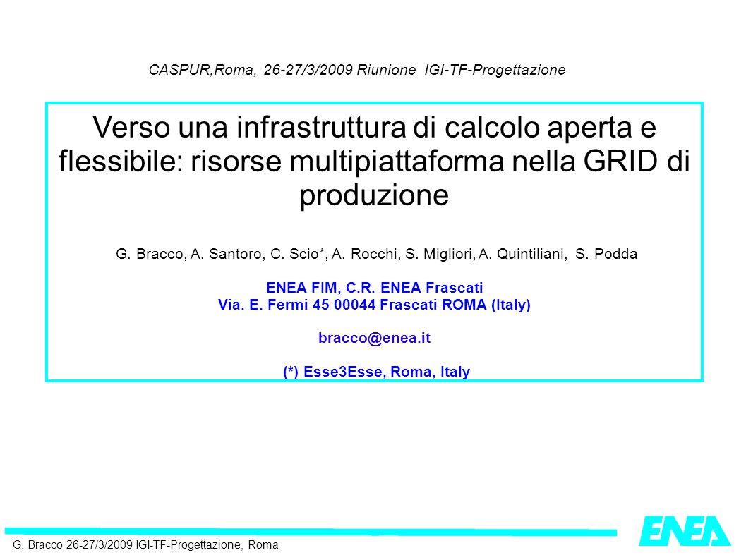 G. Bracco 26-27/3/2009 IGI-TF-Progettazione, Roma CASPUR,Roma, 26-27/3/2009 Riunione IGI-TF-Progettazione Verso una infrastruttura di calcolo aperta e
