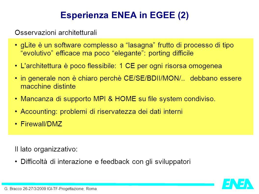G. Bracco 26-27/3/2009 IGI-TF-Progettazione, Roma Osservazioni architetturali gLite è un software complesso a lasagna frutto di processo di tipo evolu
