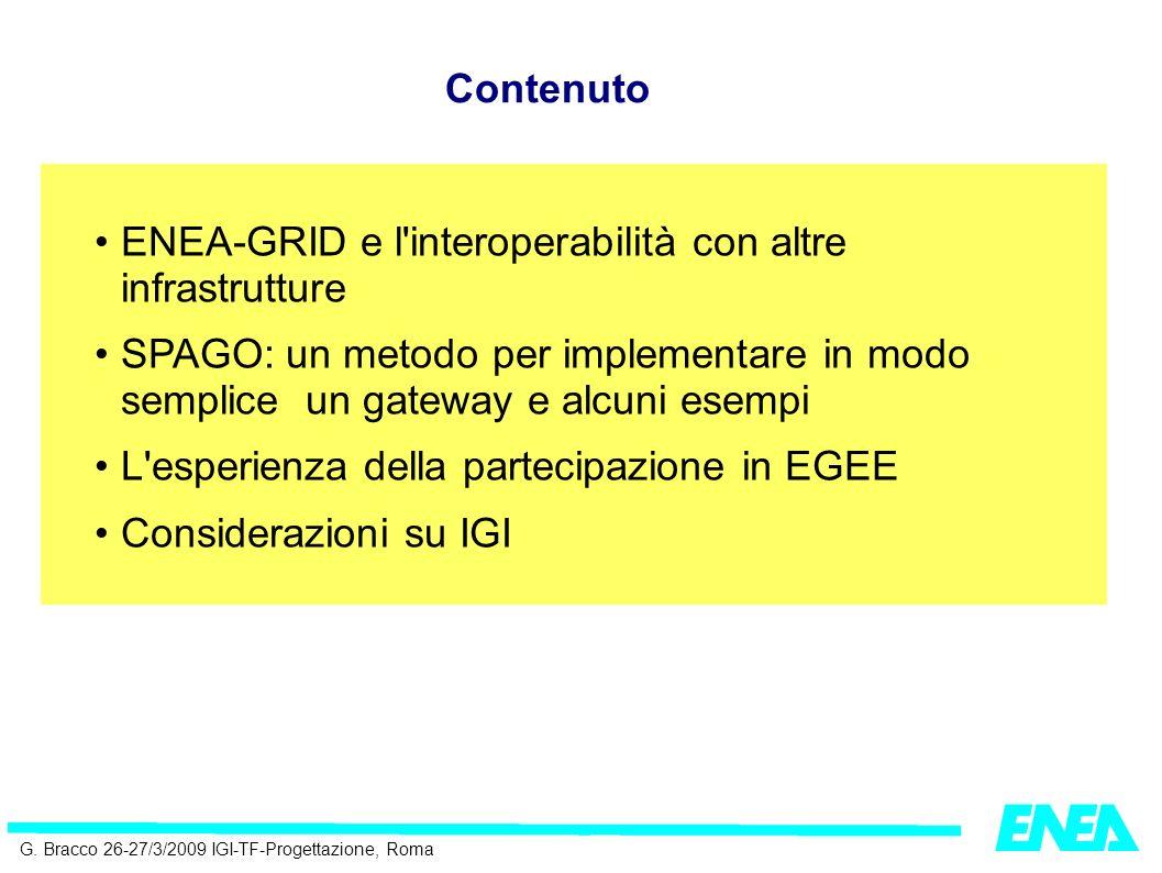 G. Bracco 26-27/3/2009 IGI-TF-Progettazione, Roma ENEA-GRID e l'interoperabilità con altre infrastrutture SPAGO: un metodo per implementare in modo se