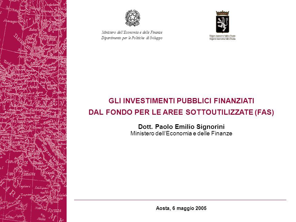 Aosta, 6 maggio 2005 Dott. Paolo Emilio Signorini Ministero dellEconomia e delle Finanze Dipartimento per le Politiche di Sviluppo GLI INVESTIMENTI PU