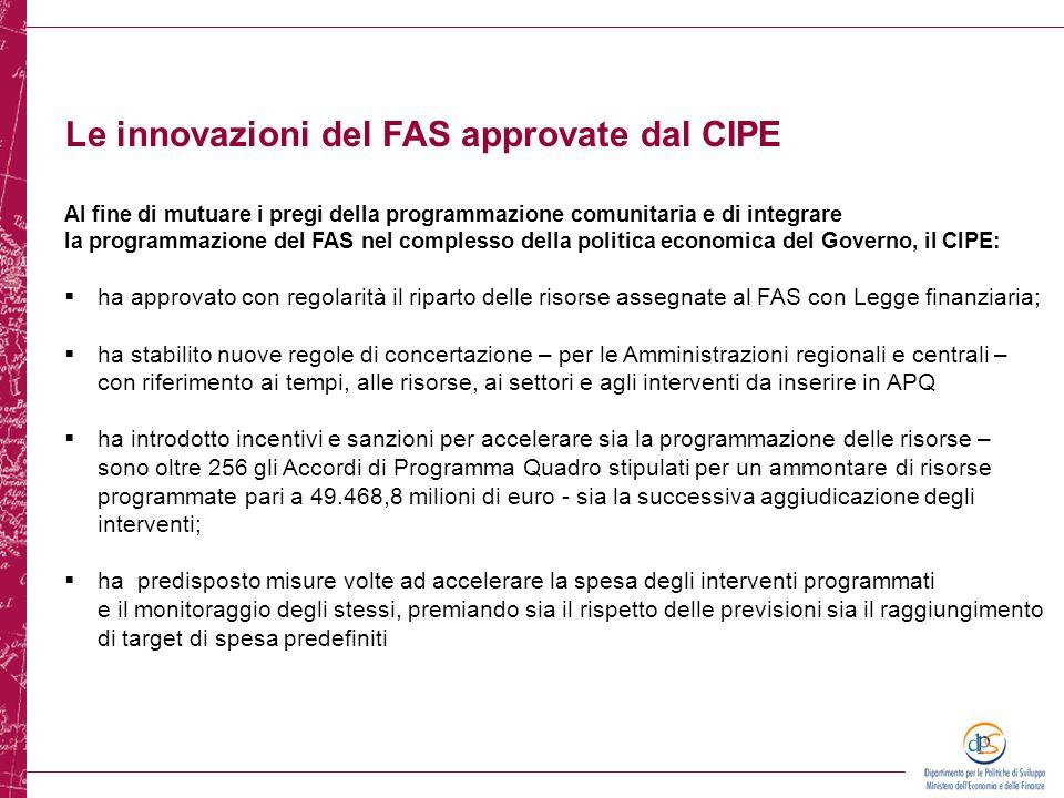 Le innovazioni del FAS approvate dal CIPE Al fine di mutuare i pregi della programmazione comunitaria e di integrare la programmazione del FAS nel com