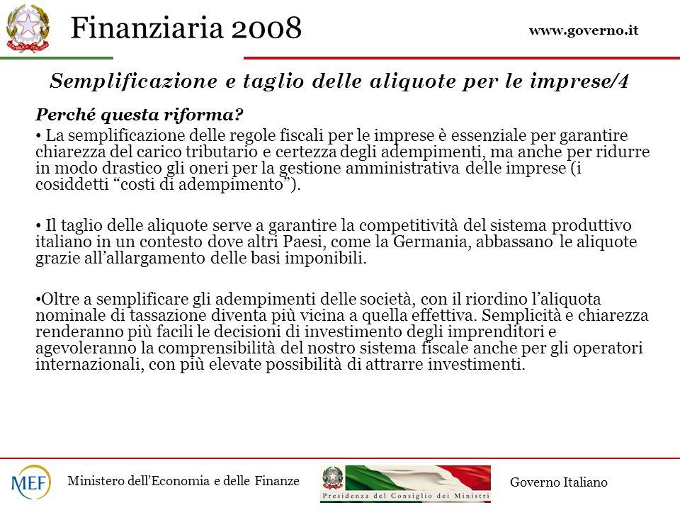 Finanziaria 2008 Ministero dellEconomia e delle Finanze Governo Italiano Semplificazione e taglio delle aliquote per le imprese/4 Perché questa riforma.