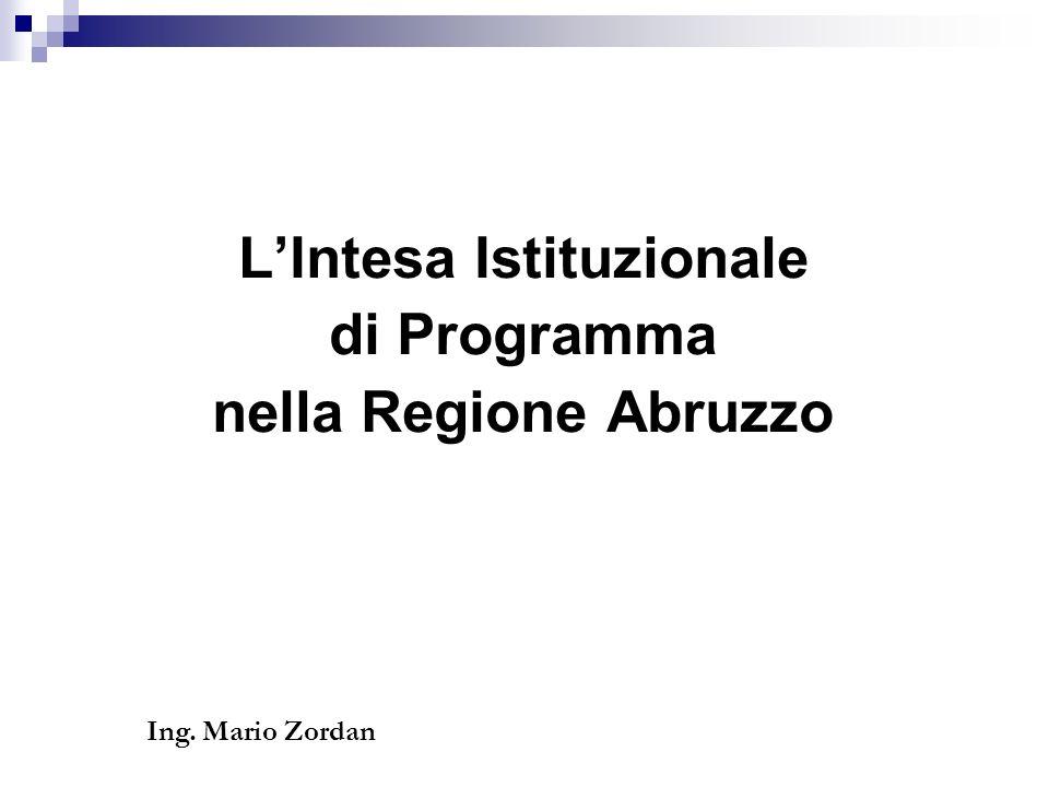 LIntesa Istituzionale di Programma nella Regione Abruzzo Ing. Mario Zordan