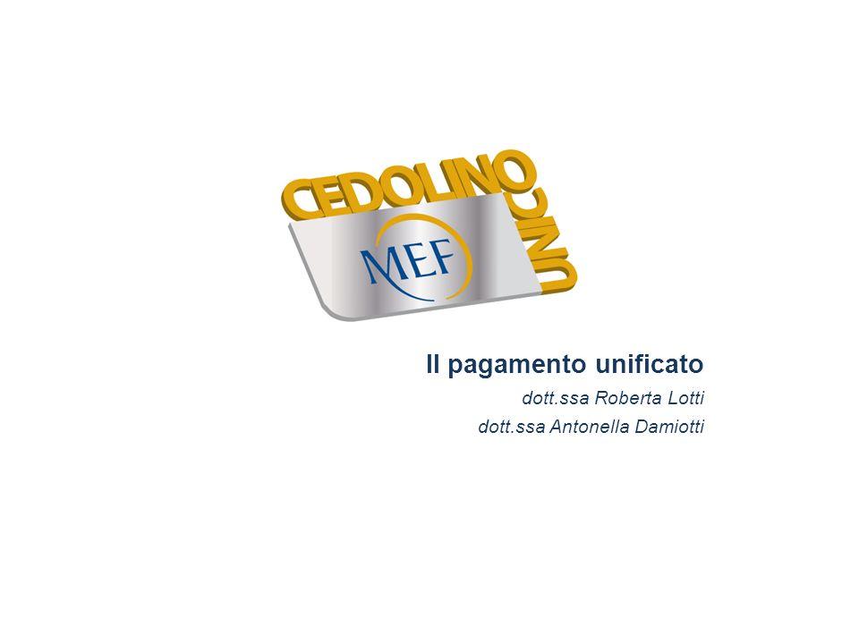 Il pagamento unificato dott.ssa Roberta Lotti dott.ssa Antonella Damiotti