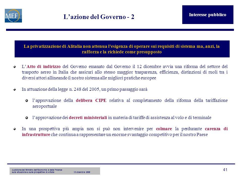 Audizione del Ministro dellEconomia e delle Finanze sulla situazione e sulle prospettive di Alitalia13 dicembre 2006 41 Lazione del Governo - 2 LAtto