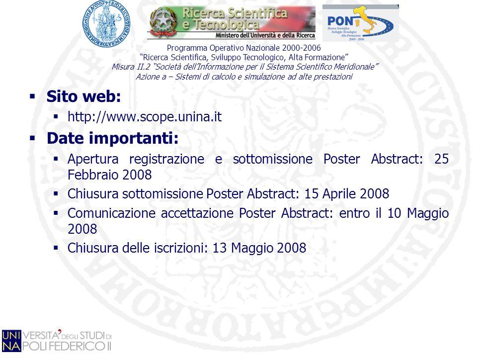Sito web: http://www.scope.unina.it Date importanti: Apertura registrazione e sottomissione Poster Abstract: 25 Febbraio 2008 Chiusura sottomissione P