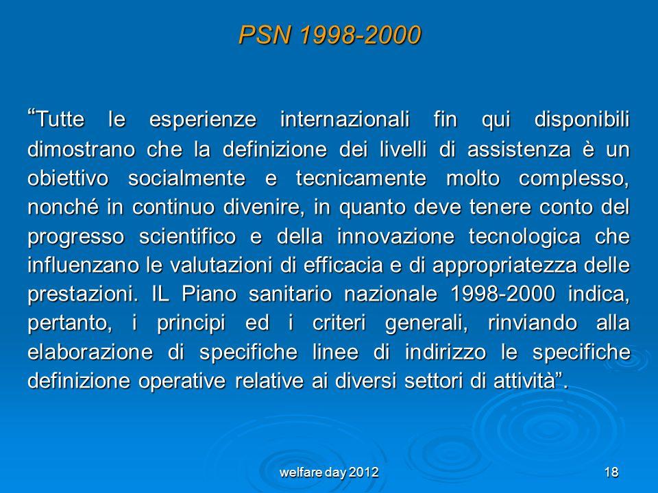 PSN 1998-2000 Tutte le esperienze internazionali fin qui disponibili dimostrano che la definizione dei livelli di assistenza è un obiettivo socialment