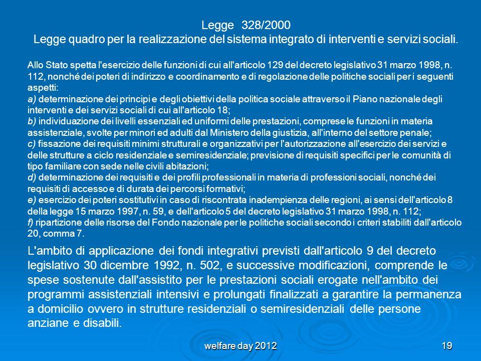 19 Legge 328/2000 Legge quadro per la realizzazione del sistema integrato di interventi e servizi sociali. Allo Stato spetta l'esercizio delle funzion