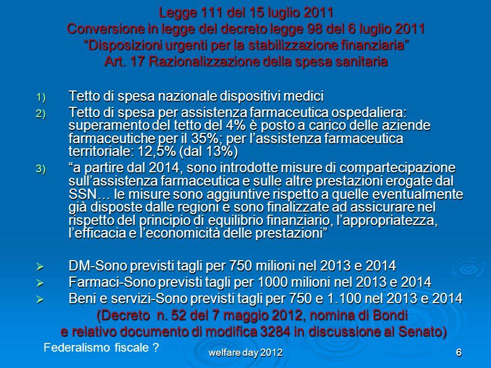6 Legge 111 del 15 luglio 2011 Conversione in legge del decreto legge 98 del 6 luglio 2011 Disposizioni urgenti per la stabilizzazione finanziaria Art