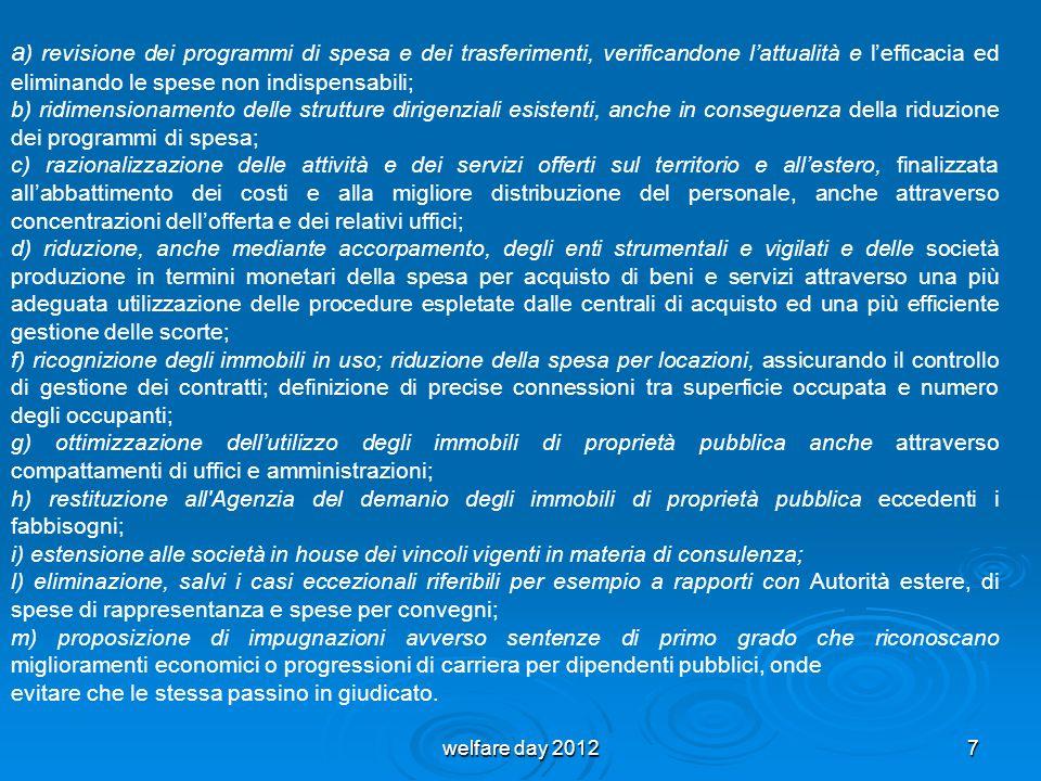 welfare day 20127 a ) revisione dei programmi di spesa e dei trasferimenti, verificandone lattualità e lefficacia ed eliminando le spese non indispens