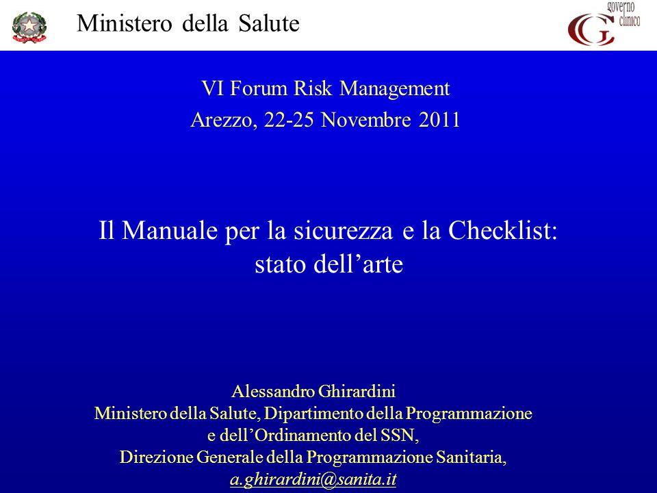 Ministero della Salute Il Manuale per la sicurezza e la Checklist: stato dellarte Alessandro Ghirardini Ministero della Salute, Dipartimento della Pro