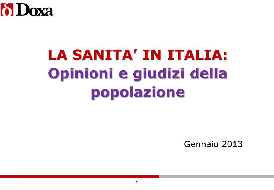 1 LA SANITA IN ITALIA: Opinioni e giudizi della popolazione Gennaio 2013