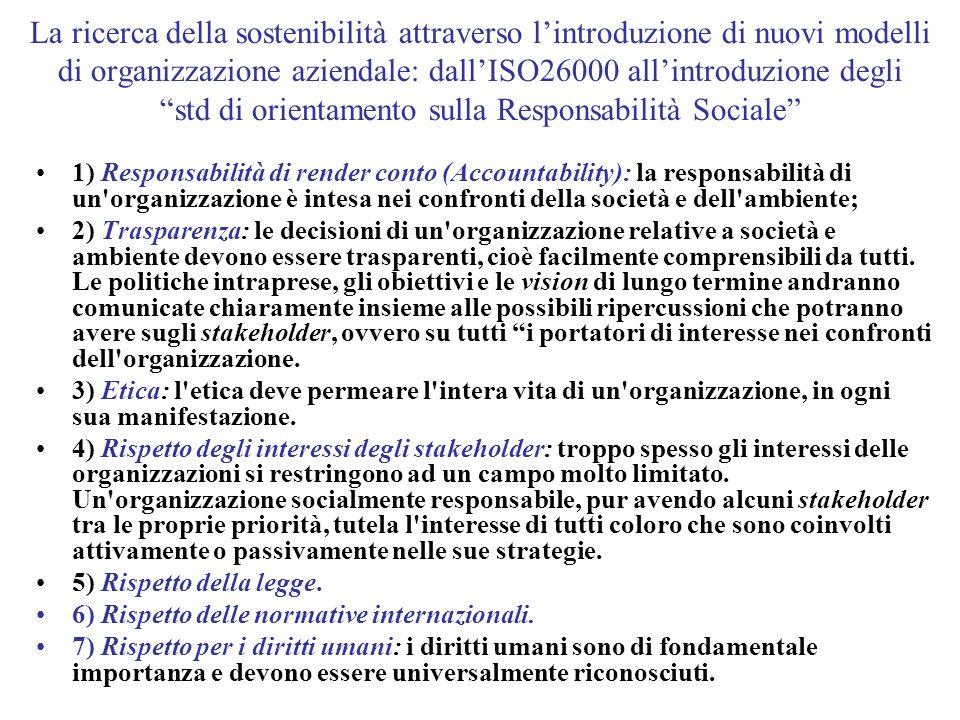 La ricerca della sostenibilità attraverso lintroduzione di nuovi modelli di organizzazione aziendale: dallISO26000 allintroduzione degli std di orient