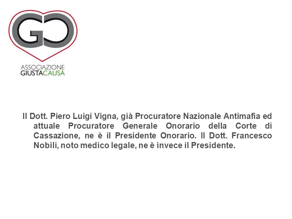 Il Dott. Piero Luigi Vigna, già Procuratore Nazionale Antimafia ed attuale Procuratore Generale Onorario della Corte di Cassazione, ne è il Presidente