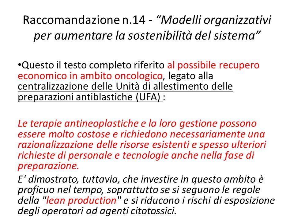 Raccomandazione n.14 - Modelli organizzativi per aumentare la sostenibilità del sistema Questo il testo completo riferito al possibile recupero econom