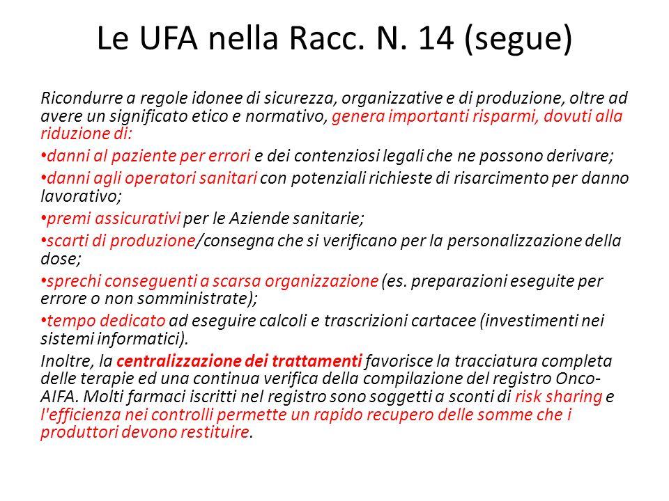 Le UFA nella Racc. N. 14 (segue) Ricondurre a regole idonee di sicurezza, organizzative e di produzione, oltre ad avere un significato etico e normati