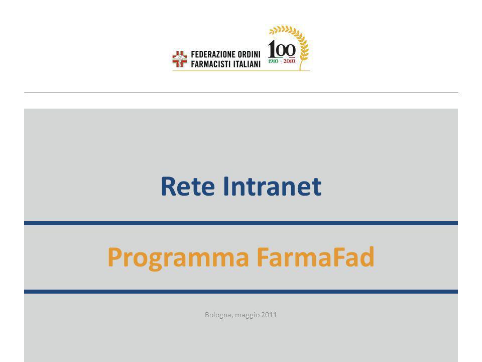Rete Intranet Programma FarmaFad Bologna, maggio 2011