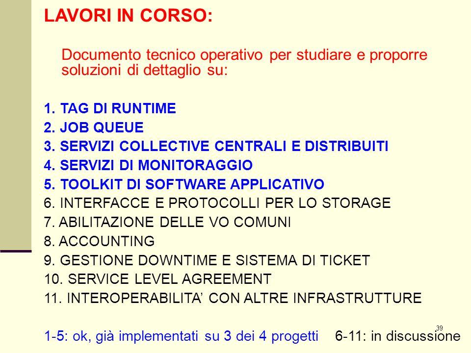 39 LAVORI IN CORSO: Documento tecnico operativo per studiare e proporre soluzioni di dettaglio su: 1.