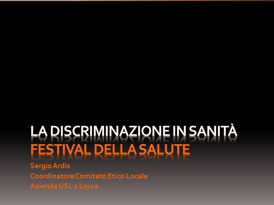 Sergio Ardis Coordinatore Comitato Etico Locale Azienda USL 2 Lucca