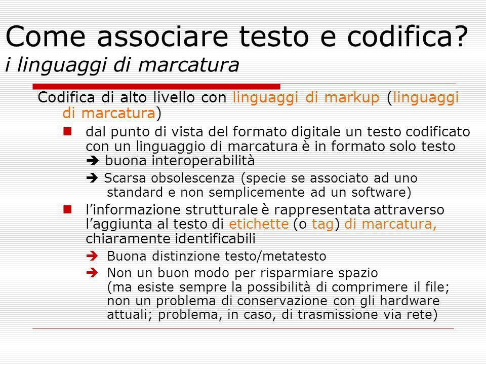 Come associare testo e codifica? i linguaggi di marcatura Codifica di alto livello con linguaggi di markup (linguaggi di marcatura) dal punto di vista