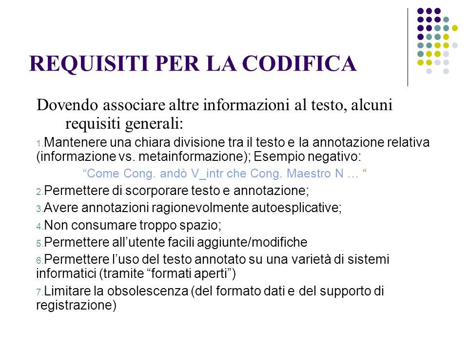REQUISITI PER LA CODIFICA Dovendo associare altre informazioni al testo, alcuni requisiti generali: 1.