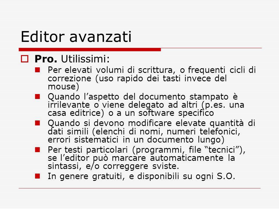 Editor avanzati Pro. Utilissimi: Per elevati volumi di scrittura, o frequenti cicli di correzione (uso rapido dei tasti invece del mouse) Quando laspe