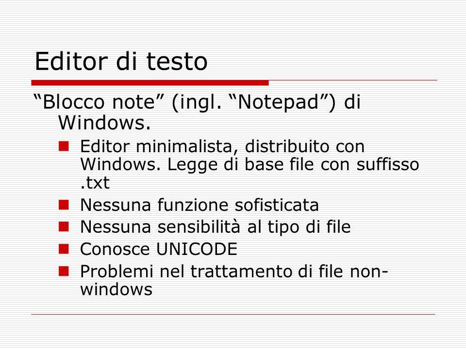 Editor di testo Blocco note (ingl. Notepad) di Windows. Editor minimalista, distribuito con Windows. Legge di base file con suffisso.txt Nessuna funzi