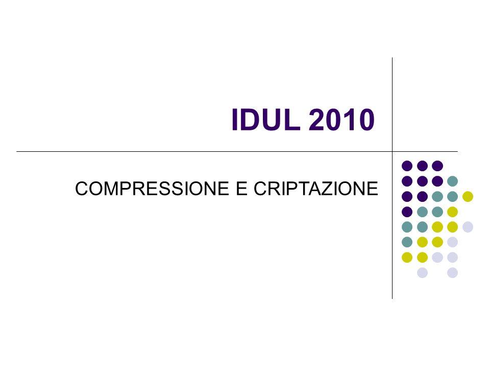 IDUL 2010 COMPRESSIONE E CRIPTAZIONE