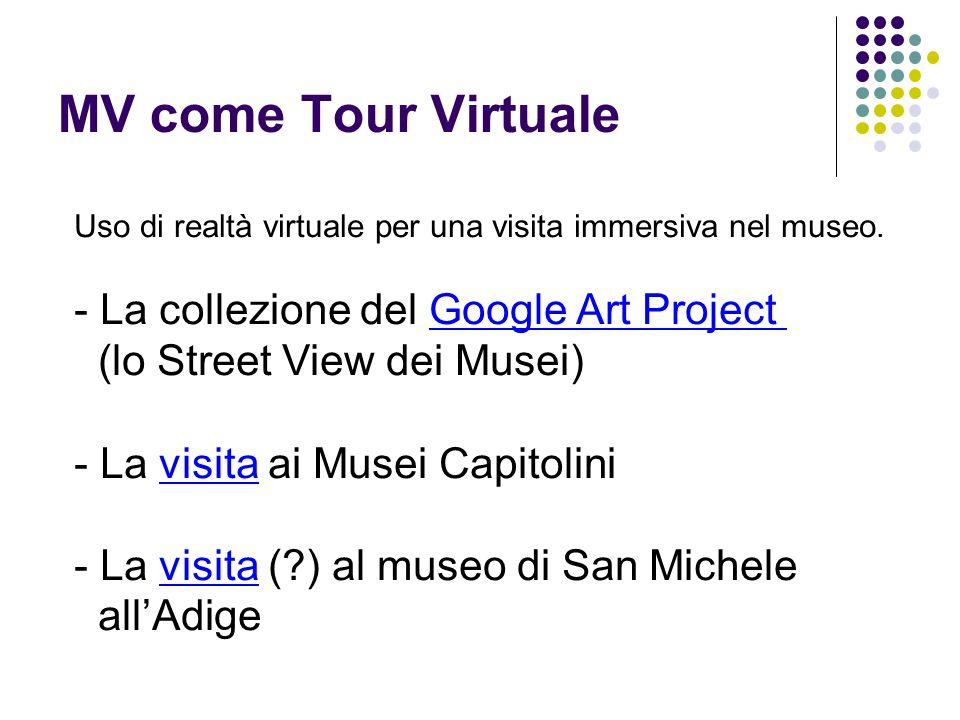 MV come Tour Virtuale Uso di realtà virtuale per una visita immersiva nel museo. - La collezione del Google Art ProjectGoogle Art Project (lo Street V