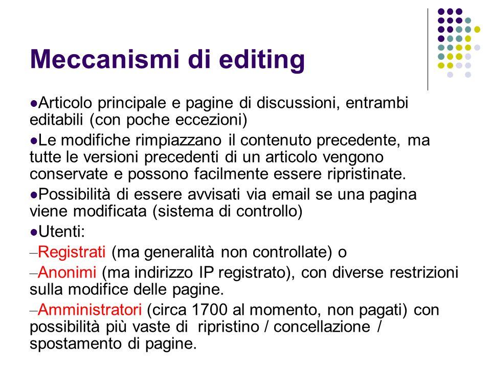 Meccanismi di editing Articolo principale e pagine di discussioni, entrambi editabili (con poche eccezioni) Le modifiche rimpiazzano il contenuto prec