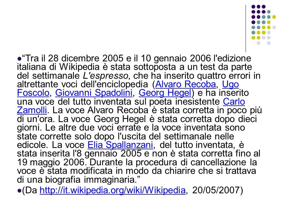 Tra il 28 dicembre 2005 e il 10 gennaio 2006 l'edizione italiana di Wikipedia è stata sottoposta a un test da parte del settimanale L'espresso, che ha