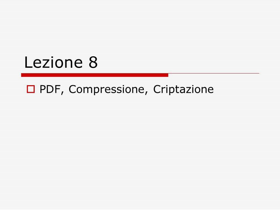 Lezione 8 PDF, Compressione, Criptazione