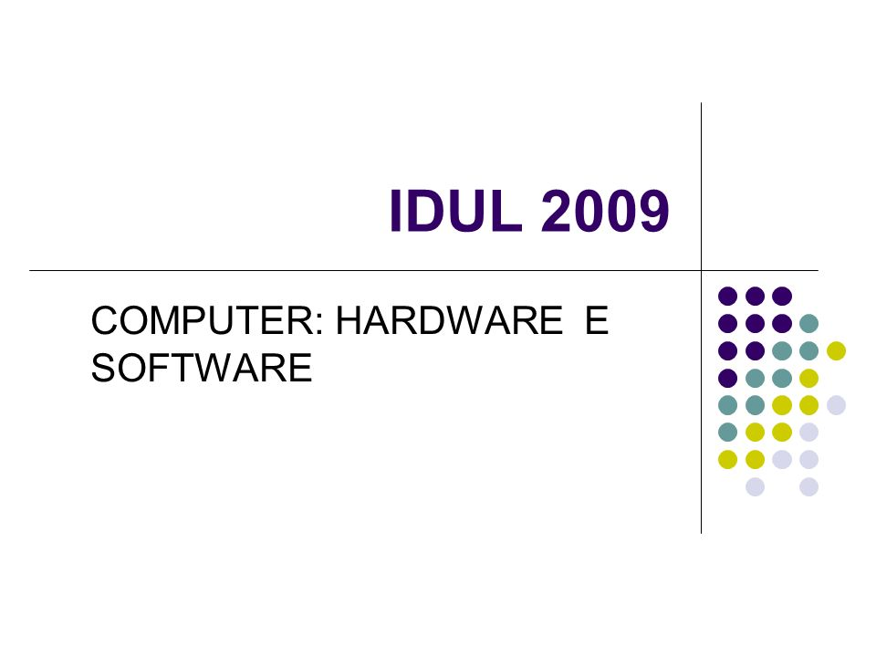 IDUL 2009 COMPUTER: HARDWARE E SOFTWARE