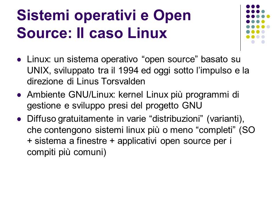 Sistemi operativi e Open Source: Il caso Linux Linux: un sistema operativo open source basato su UNIX, sviluppato tra il 1994 ed oggi sotto limpulso e