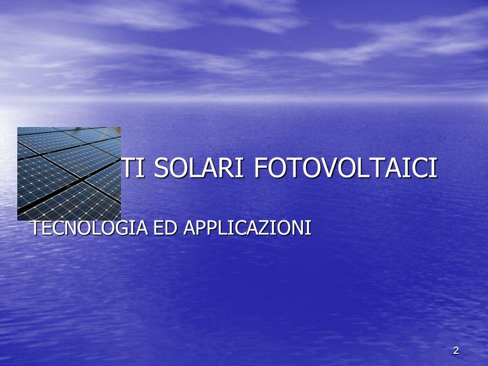 2 IMPIANTI SOLARI FOTOVOLTAICI TECNOLOGIA ED APPLICAZIONI