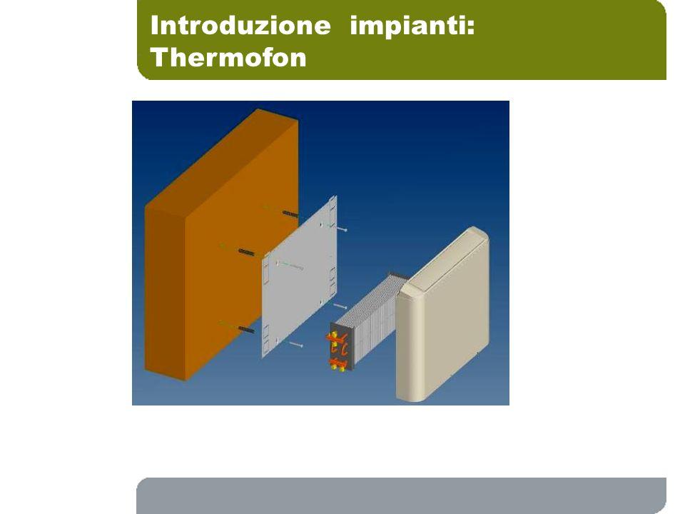 Introduzione impianti: Thermofon