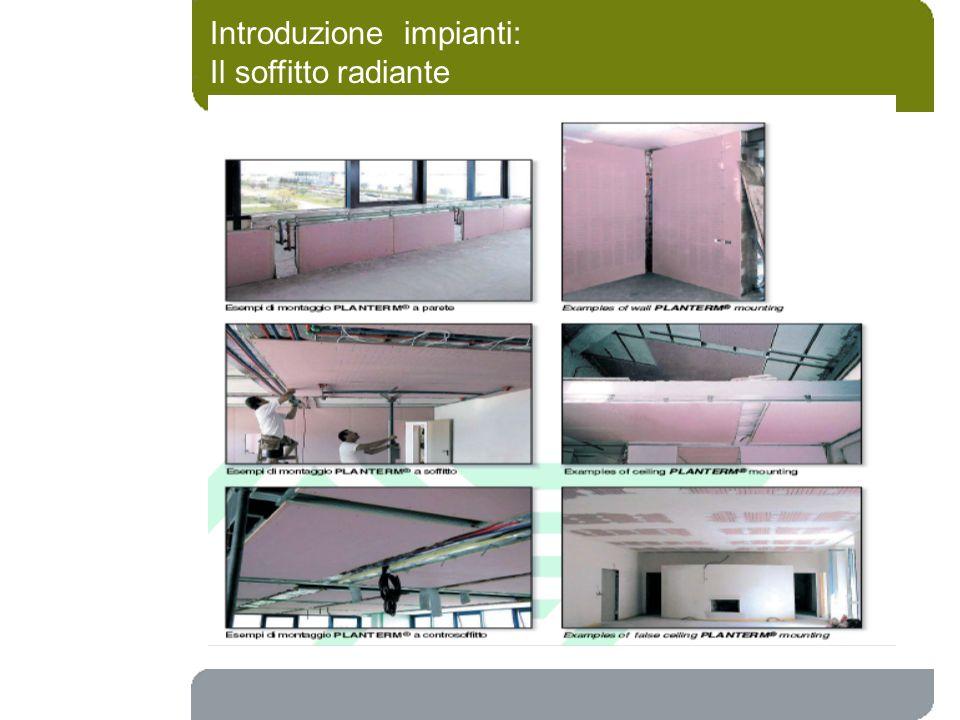 Introduzione impianti: Il soffitto radiante