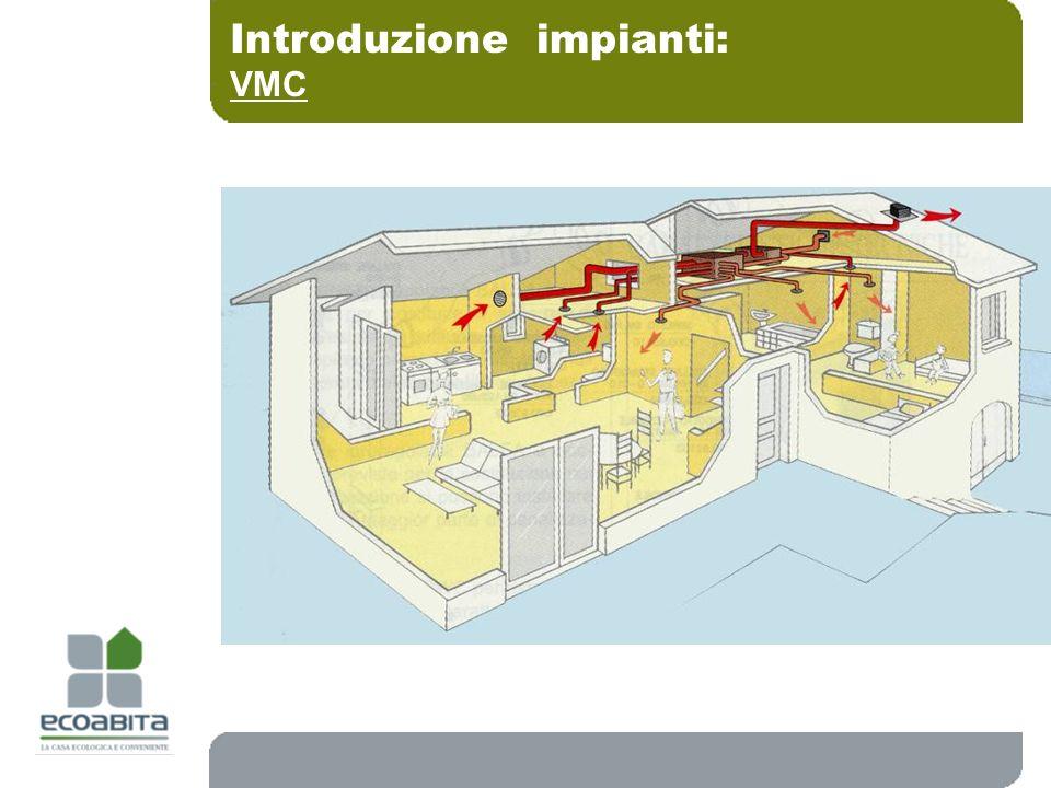 Introduzione impianti: VMC