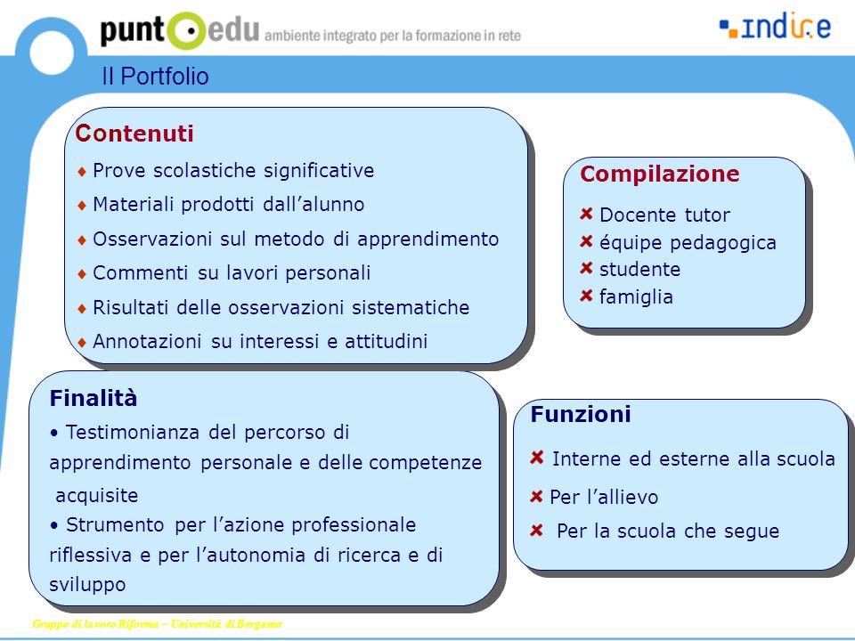 Gruppo di lavoro Riforma – Università di Bergamo Finalità Testimonianza del percorso di apprendimento personale e delle competenze acquisite Strumento