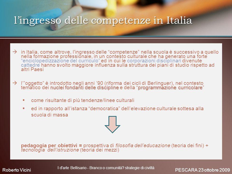 lingresso delle competenze in Italia in Italia, come altrove, l'ingresso delle competenze nella scuola è successivo a quello nella formazione professi
