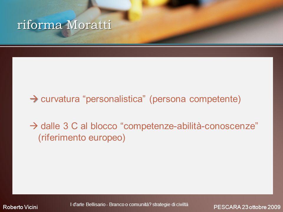 curvatura personalistica (persona competente) dalle 3 C al blocco competenze-abilità-conoscenze (riferimento europeo) riforma Moratti Roberto Vicini P