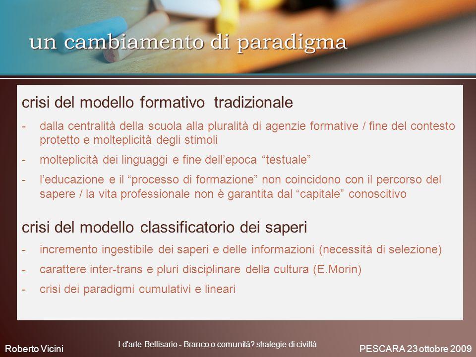 un cambiamento di paradigma crisi del modello formativo tradizionale -dalla centralità della scuola alla pluralità di agenzie formative / fine del con