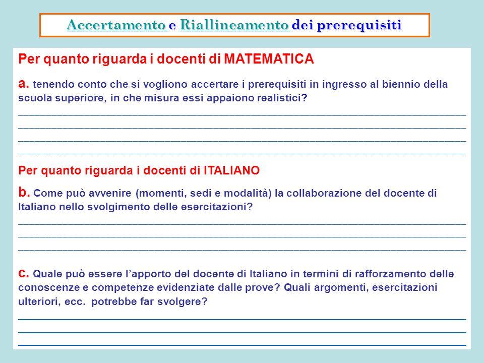 Per quanto riguarda i docenti di MATEMATICA a. tenendo conto che si vogliono accertare i prerequisiti in ingresso al biennio della scuola superiore, i