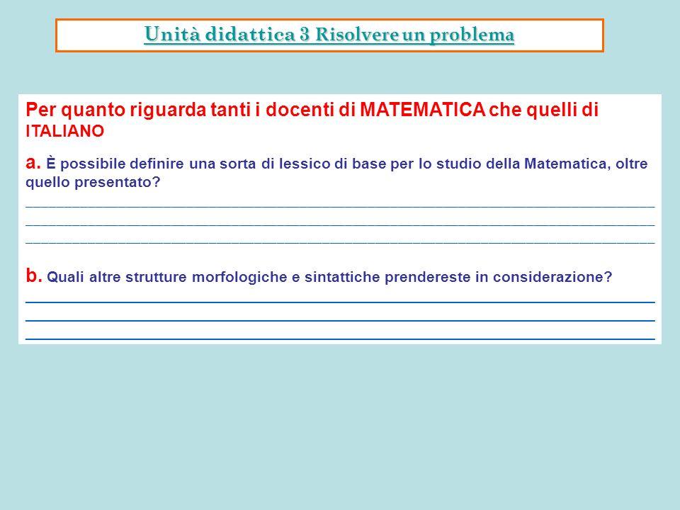 Per quanto riguarda tanti i docenti di MATEMATICA che quelli di ITALIANO a. È possibile definire una sorta di lessico di base per lo studio della Mate