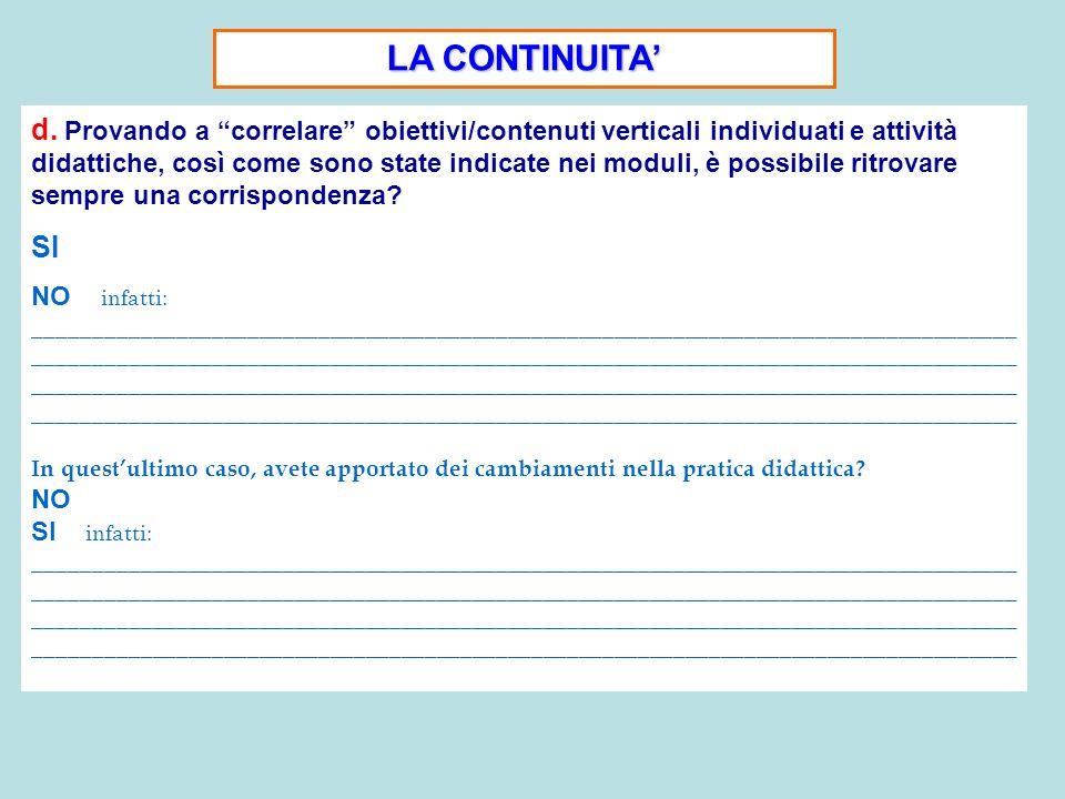 LA CONTINUITA d. Provando a correlare obiettivi/contenuti verticali individuati e attività didattiche, così come sono state indicate nei moduli, è pos